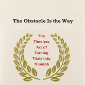 The Obstacle Is the Way(精华书摘和阅读指导2) 1