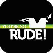 You're So Rude - 你这么粗鲁 - 社交礼仪巡逻 1.5