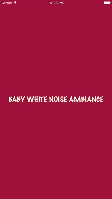 Baby White Noise Ambiance
