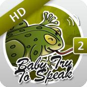 Baby, Try To Speak 2