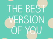 Be The Best Version Of You - Daily Positivity 1