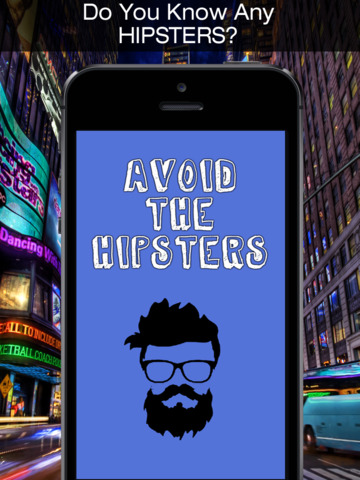 Avoid The Hipsters