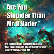 Are you Stupider Than Darth Vader? 1.0.2