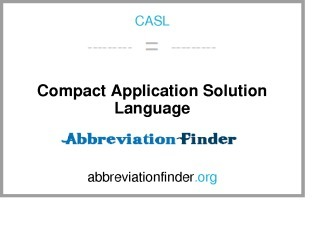 CASL (Compact Application Solution Language)