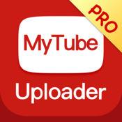 MyTube Uploader Pro
